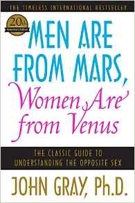 The most well-know, long-lived, and tried-and-tested relationships guide ever, the phenomenal #1 New York Times bestseller Men Are From Mars, Women Are From Venus is now available for the first time ever in trade paperback. In this classic guide to understanding the opposite sex, Dr. John Gray provides a practical and proven way for men and women to improve their communication by acknowledging the differences between their needs, desires, and behaviors. No other relationship guide on the market will give you the same level of evidence-based insight sure to help you strengthen and nurture your relationships for years to come.