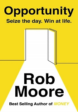 Opportunity: Seize The Day. Win At Life.