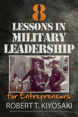 8 Lessons in Leadership: How Military Values and Experience Can Shape Business and Life