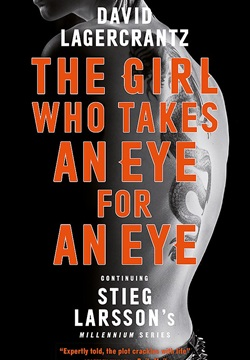 The Girl Who Takes an Eye for an Eye : Continuing Stieg Larsson's Dragon Tattoo series